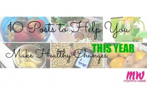 10 Posts to Help You Make Healthy Changes This Year