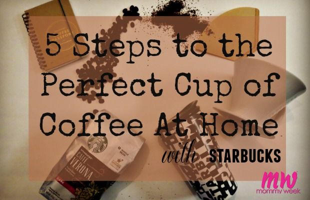 5 Steps to the Perfect Cup of Coffee At Home with Starbucks